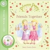 Princess Poppy : Friends Together - Jones, Janey Louise