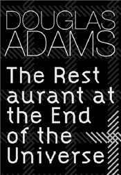 Restaurant at the End of the Universe - Adams, Douglas