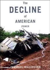Decline of American Power : The U.S. in a Chaotic World - Wallerstein, Immanuel