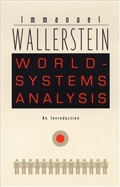 World-Systems Analysis : An Introduction  - Wallerstein, Immanuel