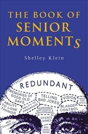 Book of Senior Moments - Klein, Shelley