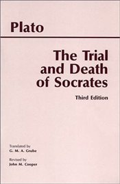 Trial and Death of Socrates : Euthyphro, Apology, Crito, Death Scene from Phaedo - Platon (Eflatun)