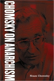 Chomsky on Anarchism - Chomsky, Noam