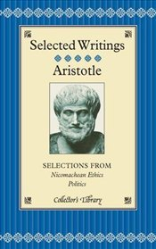 Selections from Nicomachean Ethics and Politics - Aristoteles