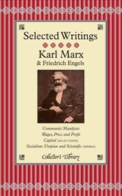 Selected Writings : Communist Manifesto, Wages Price and Profit, Capital, Socialism - Marx, Karl