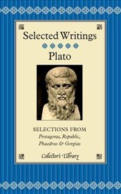 Selected Writings : Selections from Protagoras, Republic, Phaedrus and Gorgias - Platon (Eflatun)