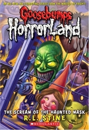 Scream of the Haunted Mask : Goosebumps Horrorland  - Stine, R. L.