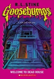 Welcome to Dead House : Goosebumps - Stine, R. L.