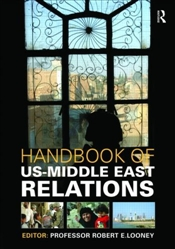 Handbook of US-Middle East Relations - Looney, Robert