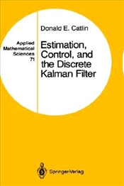 Estimation, Control, and the Discrete Kalman Filter - Catlin, Donald E.