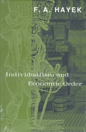 Individualism and Economic Order - Hayek, Friedrich August