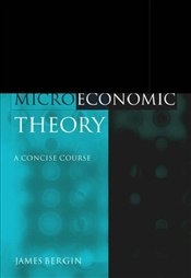 Microeconomic Theory : A Concise Course - Bergin, James