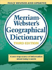 Merriam Websters Geographical Dictionary -
