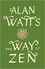 Way of Zen - Watts, Alan