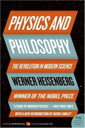 Physics and Philosophy : Revolution in Modern Science - Heisenberg, Werner