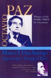 Marcel Duchamp : Appearance Stripped Bare - Paz, Octavio