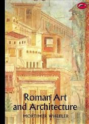 Roman Art And Architecture - Wheeler, Mortimer