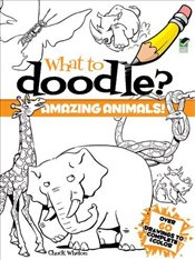 What to Doodle? Amazing Animals!  - Whelon, Chuck