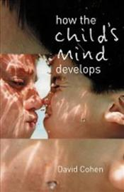 How the Childs Mind Develops - Cohen, David