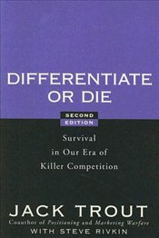 Differentiate or Die 2E : Survival in Our Era of Killer Competition - Trout, Jack