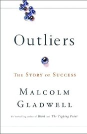 Outliers : Story of Success - Gladwell, Malcolm
