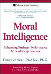 Moral Intelligence : Enhancing Business Performance and Leadership Success - Kiel, Fred