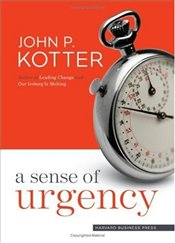 Sense of Urgency - Kotter, John P.