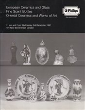 European Ceramics and Glass Fine Scent Bottles Oriental Ceramics and Works of Art -