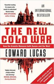 New Cold War : How the Kremlin Menaces Both Russia and the West - Lucas, Edward