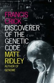 Francis Crick : Discoverer of the Genetic Code - Ridley, Matt