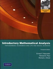 Introductory Mathematical Analysis 13e PIE : For Business, Economics and Life and Social Sciences - Haeussler, Ernest F.