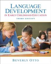 Language Development in Early Childhood 3e - Otto, Beverly