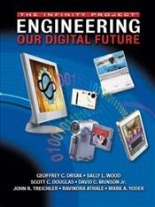 Engineering Our Digital Future 1E : The Infinity Project - Orsak, Geoffrey C.