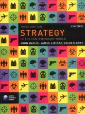Strategy in the Contemporary World : Introduction to Strategic Studies - Baylis, John