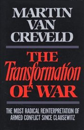 Transformation of War - Van Creveld, Martin L.