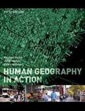 Human Geography in Action 5e - Kuby, Michael