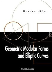 Geometric Modular Forms and Elliptic Curves - Hida, Haruzo