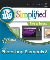 Photoshop Elements 8 : Top 100 Simplified Tips & Tricks - Sheppard, Rob