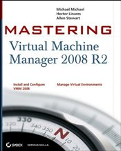 Mastering Virtual Machine Manager 2008 R2 - Michael, Michael