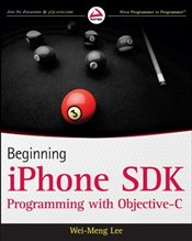Beginning iPhone SDK Programming with Objective-C - Lee, Wei-Meng