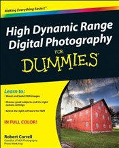 High Dynamic Range Digital Photography for Dummies - Correll, Robert