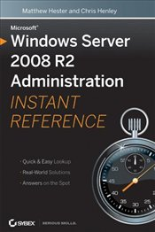 Windows Server 2008 R2 Administration Instant Reference - Hester, Matthew