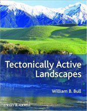 Tectonically Active Landscapes - Bull, William B.