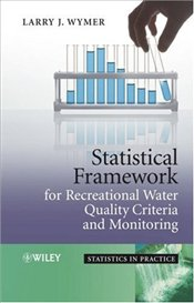 Statistical Framework for Recreational Water Quality Criteria and Monitoring  - Wymer, Larry