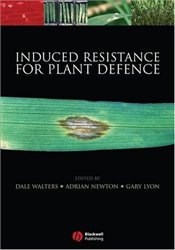 Induced Resistance for Plant Defence : A Sustainable Approach to Crop Protection - Walters, Dale
