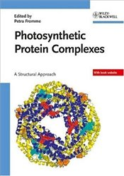 Photosynthetic Protein Complexes : A Structural Approach - Fromme, Petra