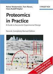 Proteomics in Practice 2E : A Guide to Successful Experimental Design - Westermeier, Reiner