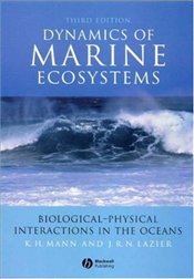 Dynamics of Marine Ecosystems 3e : Biological-physical Interactions in the Oceans - Mann, Kenneth