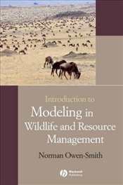 Introduction to Modeling in Wildlife and Resource Conservation - Owen-Smith, Norman