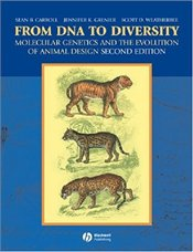 From DNA to Diversity 2e : Molecular Genetics and the Evolution of Animal Design - Carroll, Sean